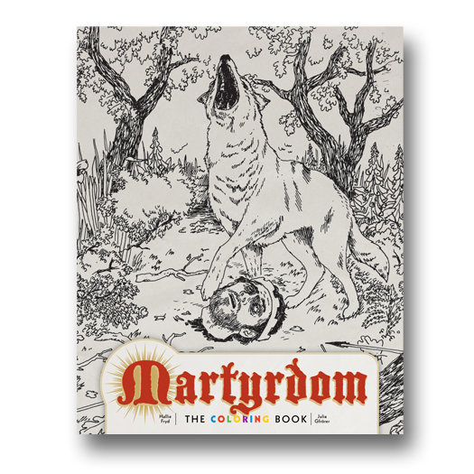 Martyrdom: The Coloring Book - Fryd and Gfrörer